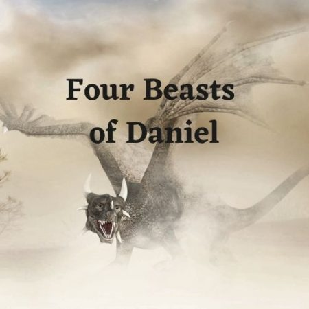 Course 4 -The Four Beasts of Daniel – Level 1 – MUST FINISH COURSE 3 FIRST!